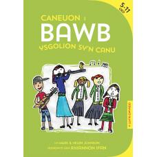 Caneuon i Bawb: Ysgolion sy'n canu