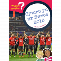 Wyt ti'n Gwybod? Cymru yn yr Ewros 2016