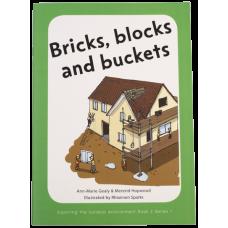 Bricks, blocks and buckets