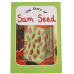 The Story of Sam Seed